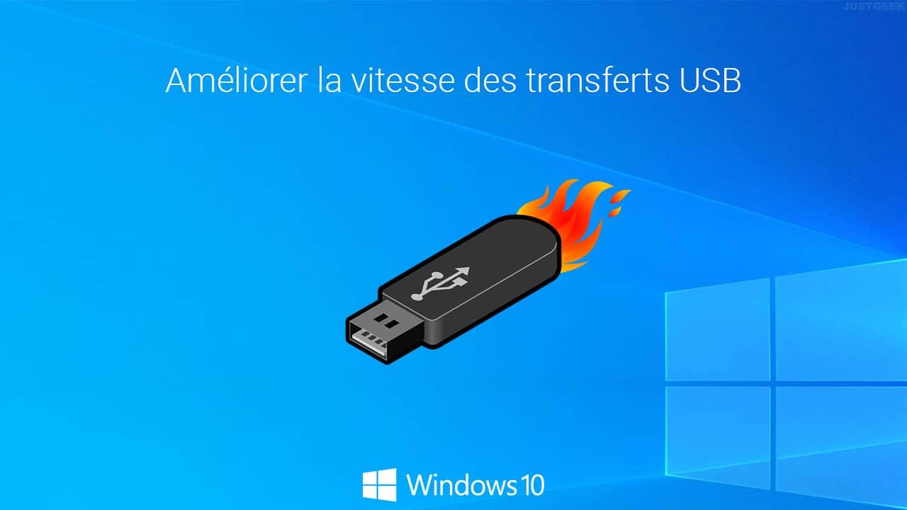 Améliorer la vitesse des transfert USB sous Windows 10