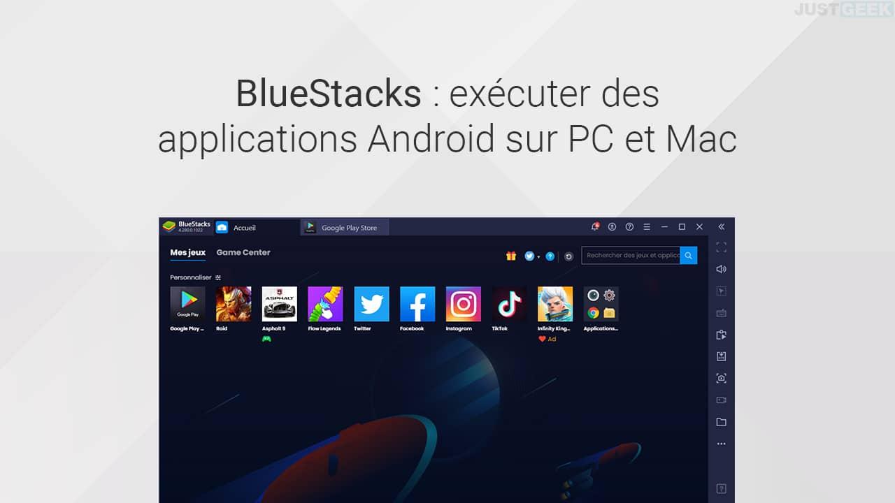 BlueStacks : exécuter des applications Android sur PC et Mac