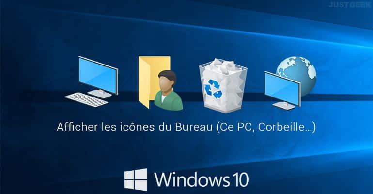 Windows 10 : Afficher les icônes du Bureau (Ce PC, Corbeille…)