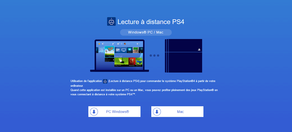 Jouer à vos jeux PS4 sur votre PC ou Mac