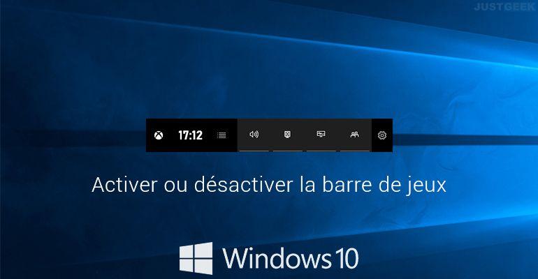 Windows 10 : Activer ou désactiver la barre de jeux