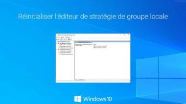 Réinitialiser l'éditeur de stratégie de groupe locale sous Windows 10