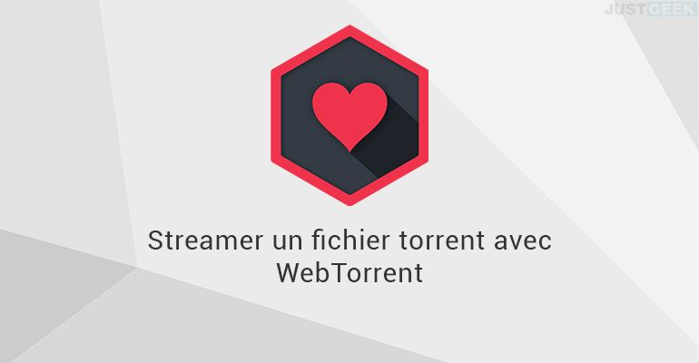 Streamer un torrent avec WebTorrent