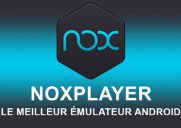 NoxPlayer : Le meilleur émulateur Android sur PC