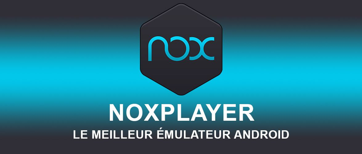 noxplayer un mulateur android pour jouer aux jeux mobiles sur pc. Black Bedroom Furniture Sets. Home Design Ideas