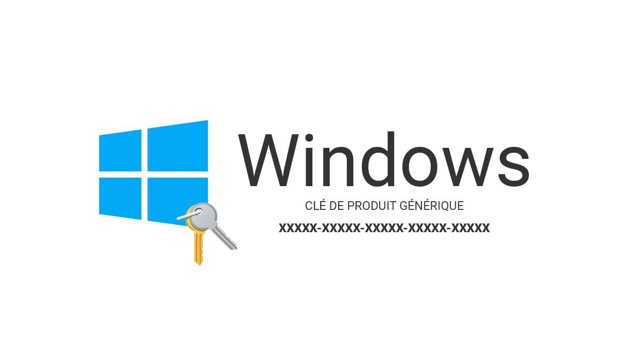 Clé de produit générique Windows