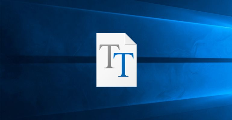 Installer une police de caractères sous Windows 10