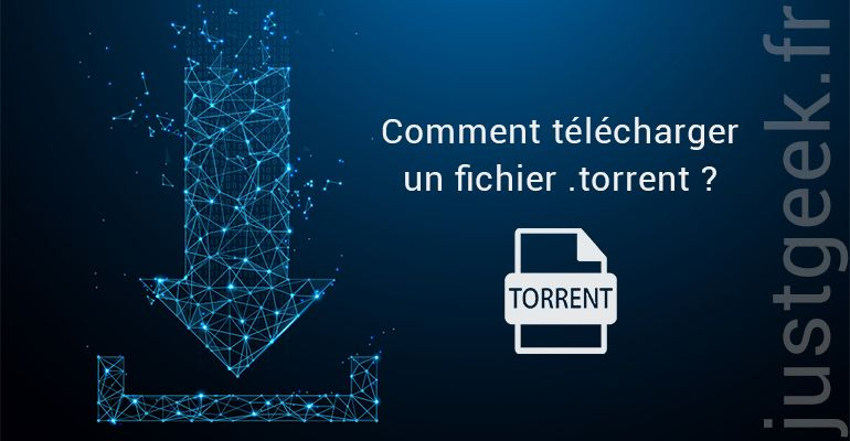 Comment télécharger un fichier torrent ?