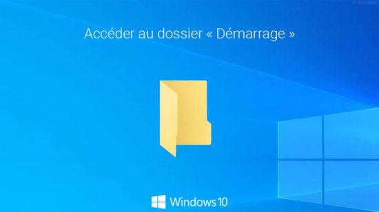 Dossier Démarrage dans Windows 10