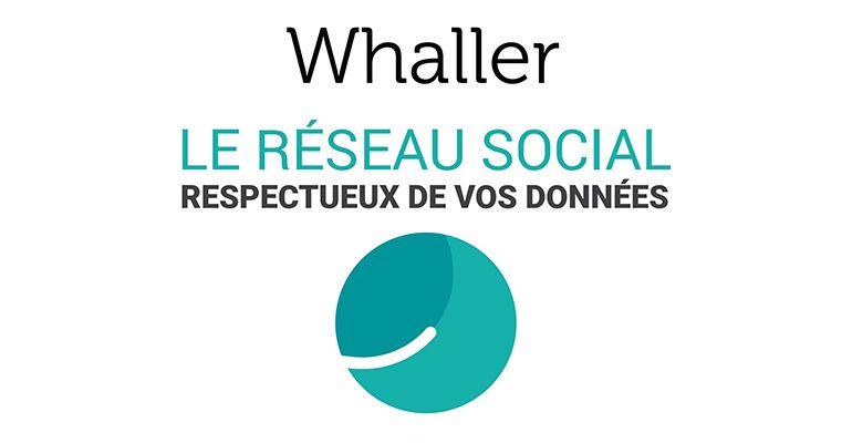 Whaller : Le réseau social respectueux de vos données