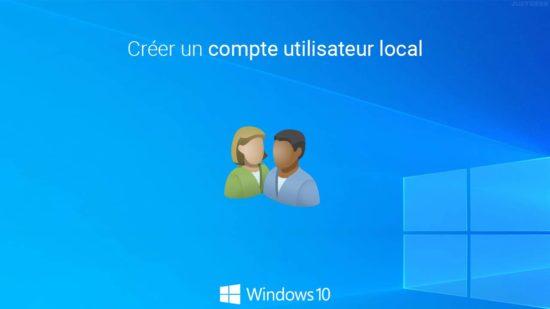 Créer un compte utilisateur local sous Windows 10