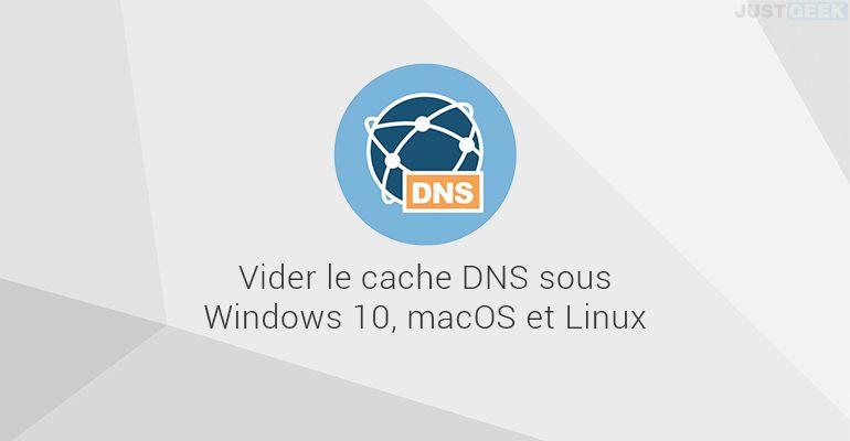 Vider le cache DNS sous Windows 10, macOS et Linux