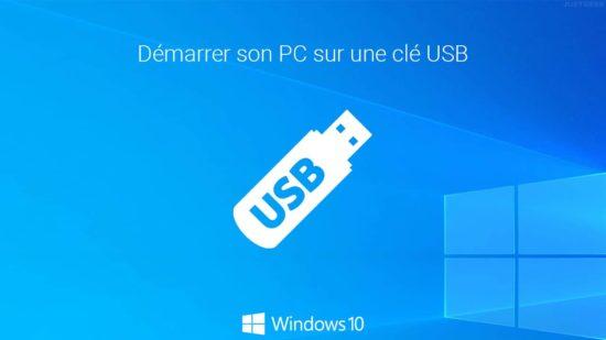 Démarrer son PC à partir d'une clé USB depuis Windows 10