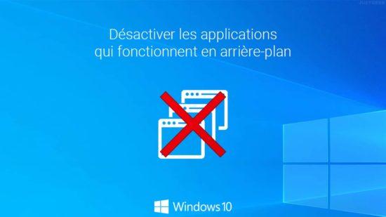 Désactiver les applications qui fonctionnent en arrière-plan dans Windows 10