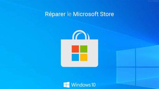 Réparer ou réinstaller le Microsoft Store de Windows 10