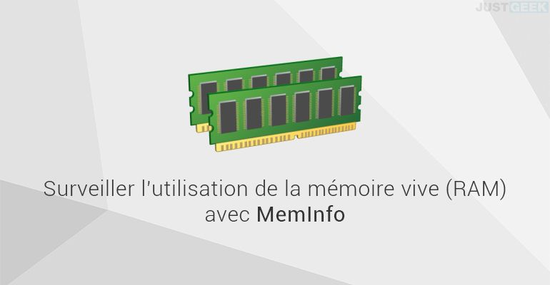 MemInfo : Surveiller l'utilisation de la mémoire vive (RAM)