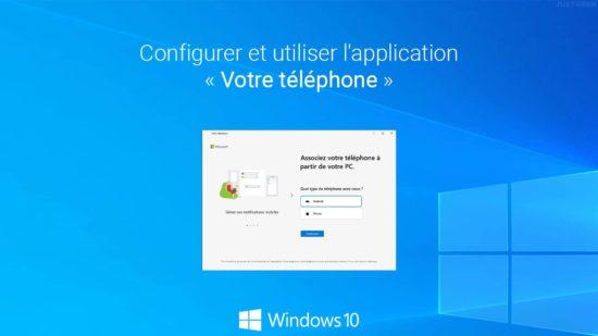 Configurer et utiliser l'application « Votre téléphone » de Windows 10