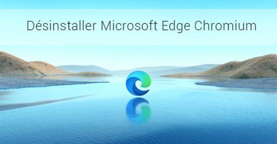Désinstaller Microsoft Edge Chromium sur Windows 10