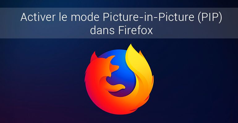 Picture-in-Picture (PIP) Firefox