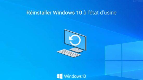 Réinstaller Windows 10 à l'état d'usine avec le « Redémarrage à zéro »