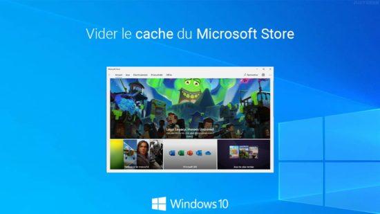 Vider le cache du Microsoft Store dans Windows 10