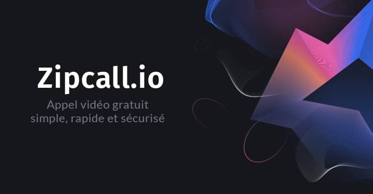 Zipcall.io : Appel vidéo gratuit simple, rapide et sécurisé