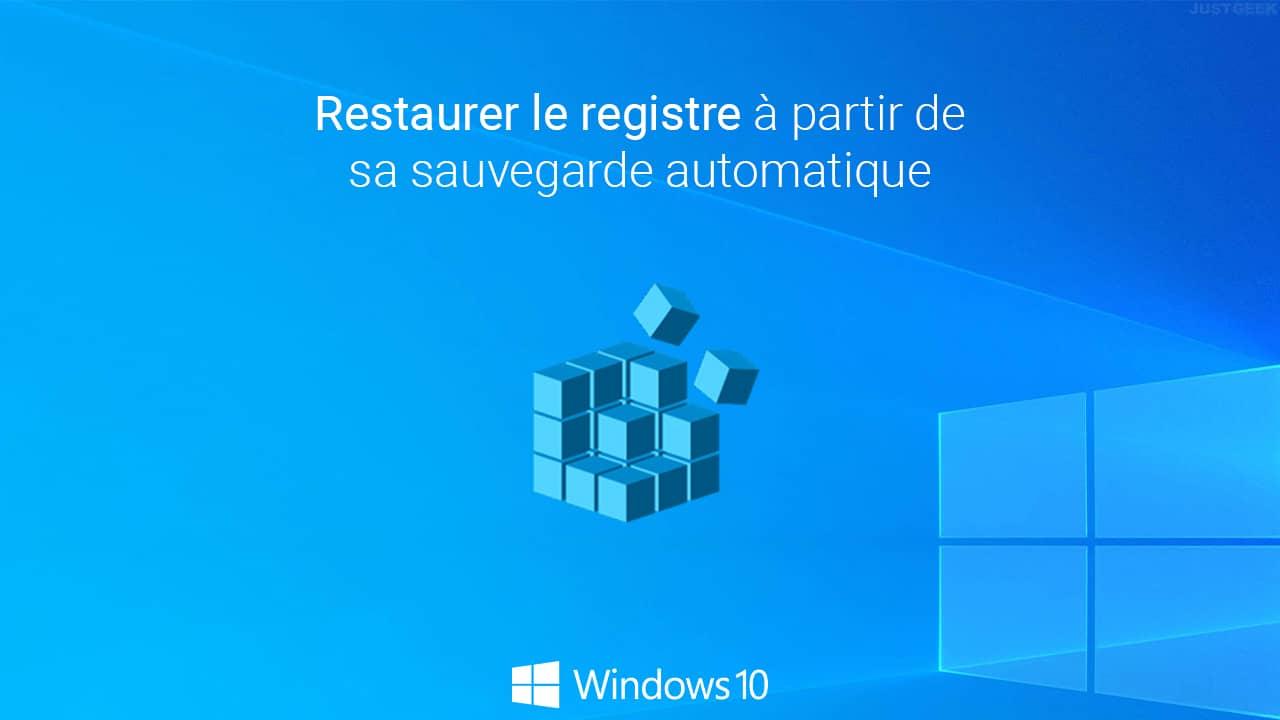 Restaurer le registre sous Windows 10