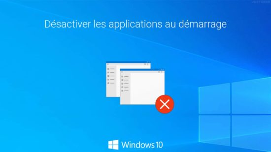 Désactiver les programmes au démarrage de Windows 10