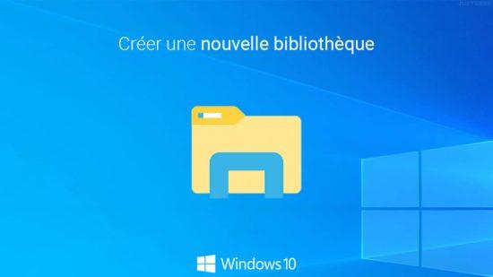 Créer une nouvelle bibliothèque dans Windows 10