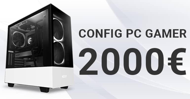 Config PC Gamer 2000 euros