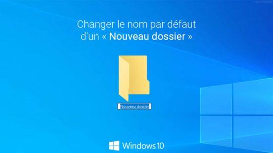 Changer le nom par défaut d'un « Nouveau dossier » dans Windows 10