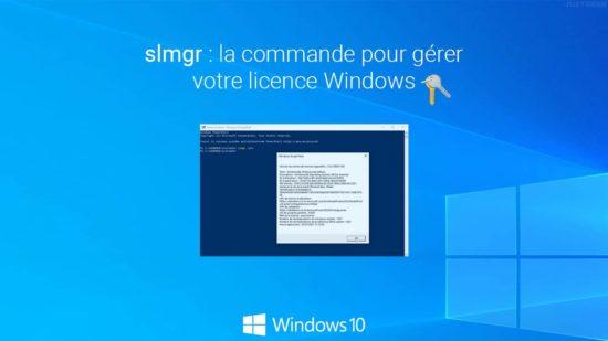 Gérer votre licence Windows avec la commande slmgr