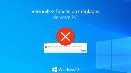 Windows 10 : interdire l'accès à certains paramètres de votre PC