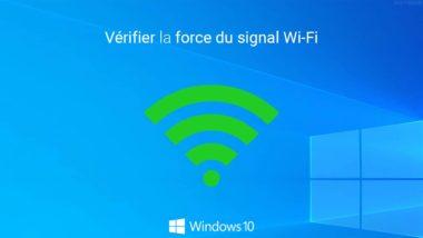 Vérifier la force du signal Wi-Fi dans Windows 10