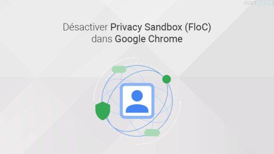 Désactiver Privacy Sandbox FloC dans Chrome