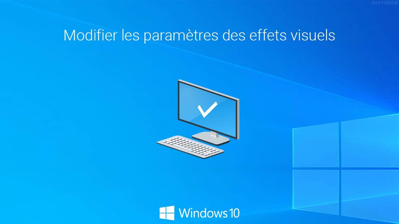 Modifier les effets visuels de Windows 10