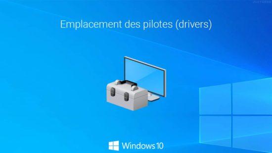 Dossier des pilotes dans Windows 10