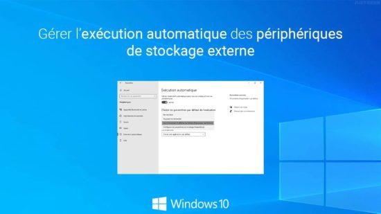 Gérer l'exécution automatique des périphériques de stockage dans Windows 10