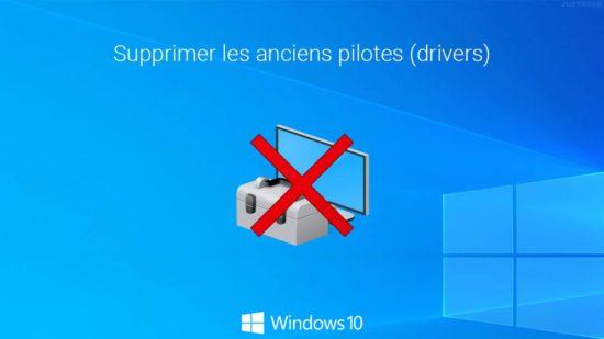 Supprimer les anciens pilotes de Windows 10