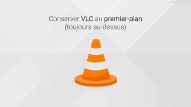 VLC au premier plan (toujours au-dessus)