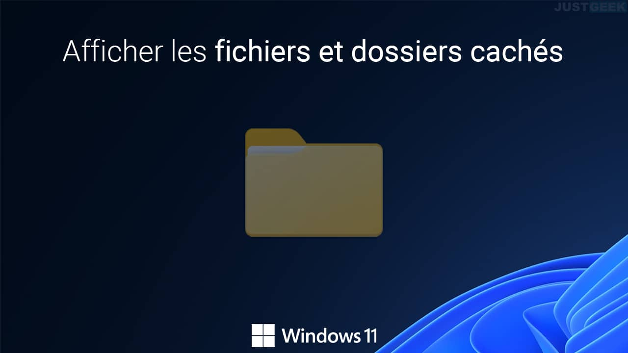 Afficher les fichiers et dossiers cachés dans Windows 11