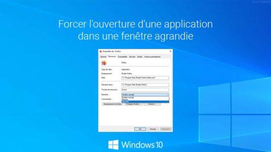 Forcer l'ouverture d'une application dans une fenêtre agrandie dans Windows 10
