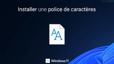 Installer une police sur Windows 11