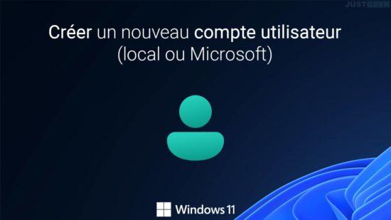 Créer un nouveau compte utilisateur sur Windows 11