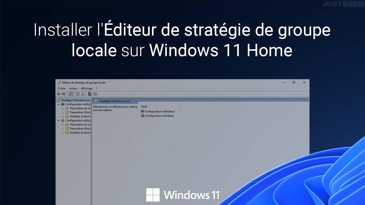 Installer l'Éditeur de stratégie de groupe locale sur Windows 11 Home